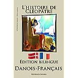 Apprendre le danois - Version Bilingue (Danois - Français) L'histoire de Cléopâtre (French Edition)