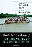 The Oxford Handbook of International Climate Change Law (Oxford Handbooks in Law)