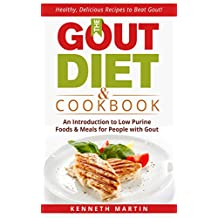 The Gout Diet & Cookbook: An Introduction to Low Purine Foods and Meals for People with Gout