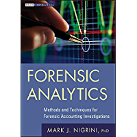 Forensic Analytics: Methods and Techniques for Forensic Accounting Investigations (Wiley Corporate F&A Book 558) (English Edition)