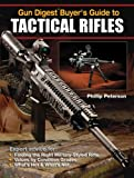 Gun Digest Buyer's Guide to Tactical Rifles, Phillip Peterson, 1440214468