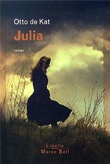 Julia : roman, Kat, Otto de
