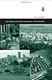 City Making and Urban Governance in the Americas: Curitiba and Portland (Design and the Built Environment)