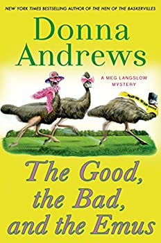 The Good, the Bad, and the Emus: A Meg Langslow Mystery 1250009502 Book Cover