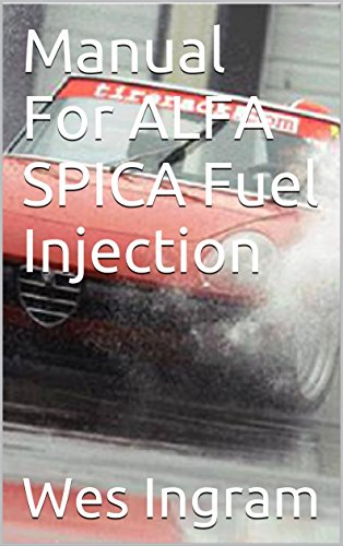 manual for alfa spica fuel injection wes ingram ebook amazon com rh amazon com Fuel Injection Diagram Alfa Romeo Fuel Injection