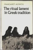 img - for The Ritual Lament in Greek Tradition book / textbook / text book
