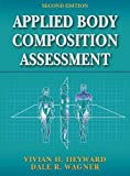 Applied Body Composition Assessment - 2nd by Vivian Heyward (2004-01-14)