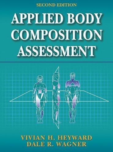 Applied Body Composition Assessment - 2nd 2nd edition by Heyward, Vivian, Wagner, Dale (2004) Hardcover