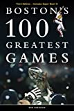 Boston's 100 Greatest Games: THIRD EDITION - Includes Super Bowl 51