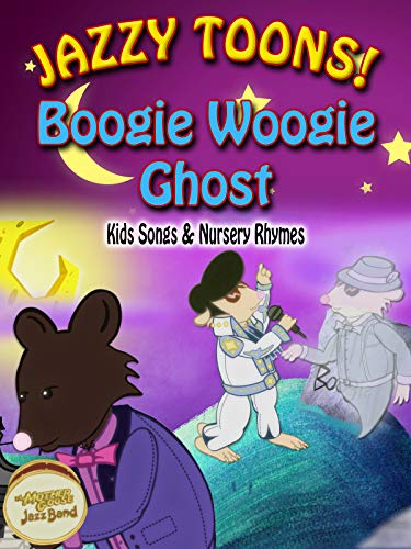 Jazzy Toons! - Boogie Woogie Ghost - Kids Songs & Nursery -