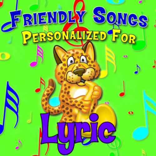 Friendly Songs - Personalized For Lyric