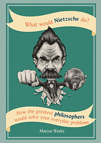 What would nietzsche do how the greatest philosophers would solve how the greatest philosophers would solve your everyday problems by fandeluxe Gallery