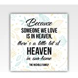 Personalized!! Because Someone We Love Is In Heaven There's A Little Bit Heaven In Our Home Canvas Wall Art Decor Family Gift, 24x24in, Floral