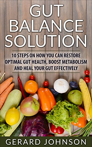 84984a0e27a Gut  Gut Balance Solution  10 Steps on How You Can Restore Optimal Gut  Health