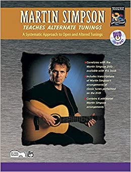 Martin Simpson Teaches Alternate Tunings: A Systematic Approach to Open and Altered Tunings by Martin Simpson (2002-04-06)