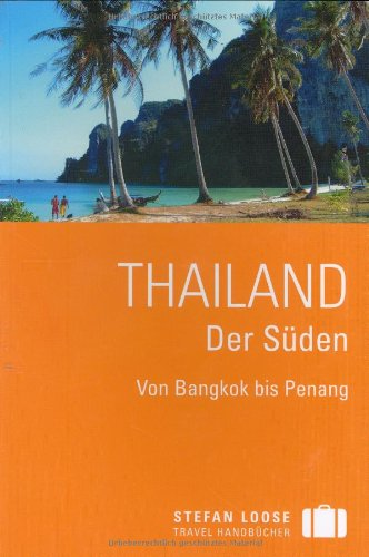 Thailand/Der Süden: Von Bangkok nach Penang