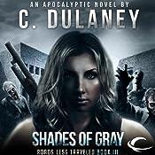 Roads Less Traveled: Shades of Gray | C. Dulaney