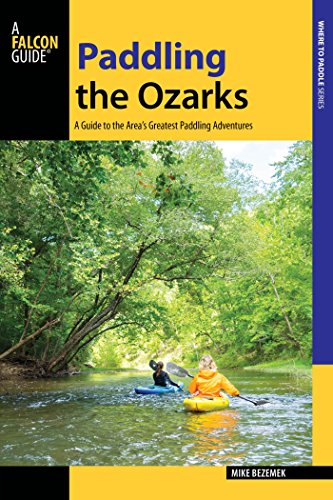 Paddling the Ozarks: A Guide to the Area's Greatest Paddling Adventures