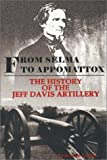 img - for From Selma to Appomattox: The History of the Jeff Davis Artillery by Lawrence R. Laboda (1995-04-03) book / textbook / text book