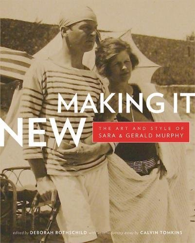 Download Making It New: The Art and Style of Sara and Gerald Murphy ebook