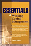 Essentials of Working Capital Management (Essentials Series), James Sagner, 047087998X