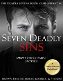 Seven Deadly Sins: Simply Delectable Stories (The Deadly Sevens Book Club Series 1) by Kelly C. Brown, H. Craig Erskine III