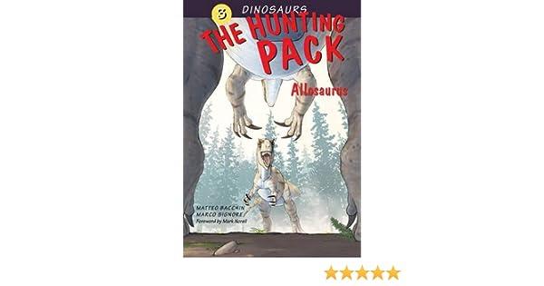 The Hunting Pack: Allosaurus (Dinosaurs): Amazon.es: Signore, Marco, Bacchin, Matteo, Norell, Mark: Libros en idiomas extranjeros