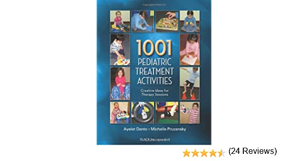 1001 Pediatric Treatment Activities: Creative Ideas for Therapy ...