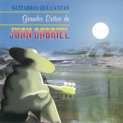 (Guitarras Que Cantan: Grandes Exitos de Juan)