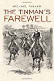 The Tinman's Farewell, Michael Tanner, 1449093833