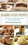 gluten free made simple - Almond Flour Recipes: Delicious Low-Carb, Gluten-free treats made Simple!
