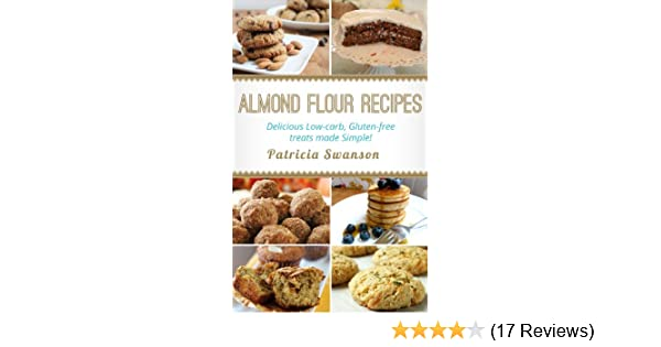 Almond Flour Recipes: Delicious Low-Carb, Gluten-free treats made Simple!
