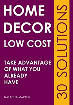 30 Home Decor Low Cost Solutions Ebook Natacha Martins Andr Lopes Gra A Antunes