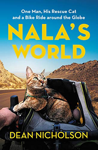 Book Cover: Nala's World: One Man, His Rescue Cat, and a Bike Ride around the Globe