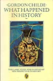 img - for What Happened in History: The Classic Study Which Opened Up New Perspectives in History (Peregrine Books) book / textbook / text book