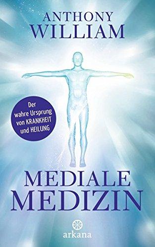 Mediale Medizin  Der Wahre Ursprung Von Krankheit Und Heilung