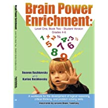 Brain Power Enrichment: Level One, Book Two-Student Version Grades 4-6: A Workbook for the Development of Logical Reasoning, Critical Thinking, and Problem Solving Skills