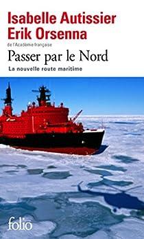 Passer par le Nord : la nouvelle route maritime par Orsenna