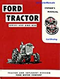owners manual tractors - FORD Tractor models 600 and 800 Series Owners Manual