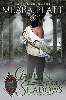 Garden of Shadows (Dark Gardens Series Book 1) by [Platt, Meara, Publishing, Dragonblade]