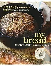 My Bread: The Revolutionary No-work No-knead Method
