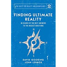 Finding Ultimate Reality: In Search of the Best Answers to the Biggest Questions
