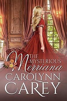 The Mysterious Merriana by [Carey, Carolynn]