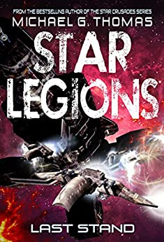 Last Stand (Star Legions: The Ten Thousand Book 4) by [Thomas, Michael G.]
