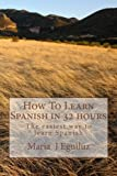 How To Learn Spanish in 32 hours: The easiest way to learn Spanish