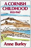 img - for A Cornish Childhood, 1935-47 book / textbook / text book