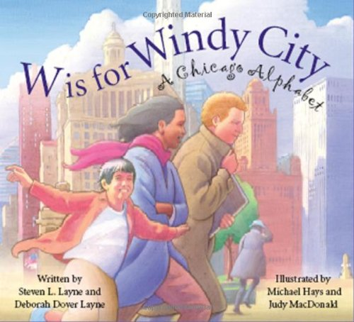 W is for Windy City: A Chicago City Alphabet ()