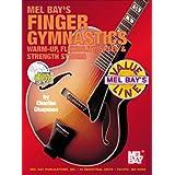 Mel Bay Finger Gymnastics: Warm-Up, Flexibility, Speed and Strength ~ Charles Chapman
