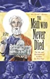 The Man Who Never Died, Gerald T. Brennan, 1933184094