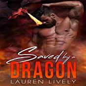 Saved by a Dragon: No Such Thing as Dragons, Book 1 | Lauren Lively